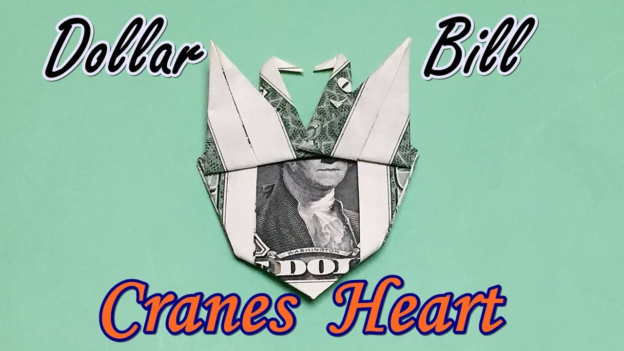 Dollar Bill Origami Heart Awesome Dollar Bill Origami Heart With Two Cranes Diy How To Fold