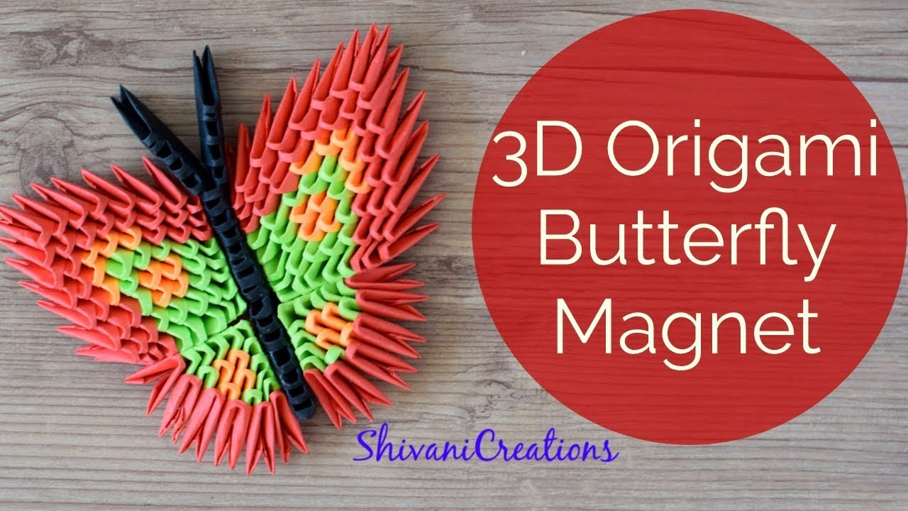 How To Make A 3D Origami Butterfly 3d Origami Butterfly Fridge Magnet How To Make 3d Origami Butterfly