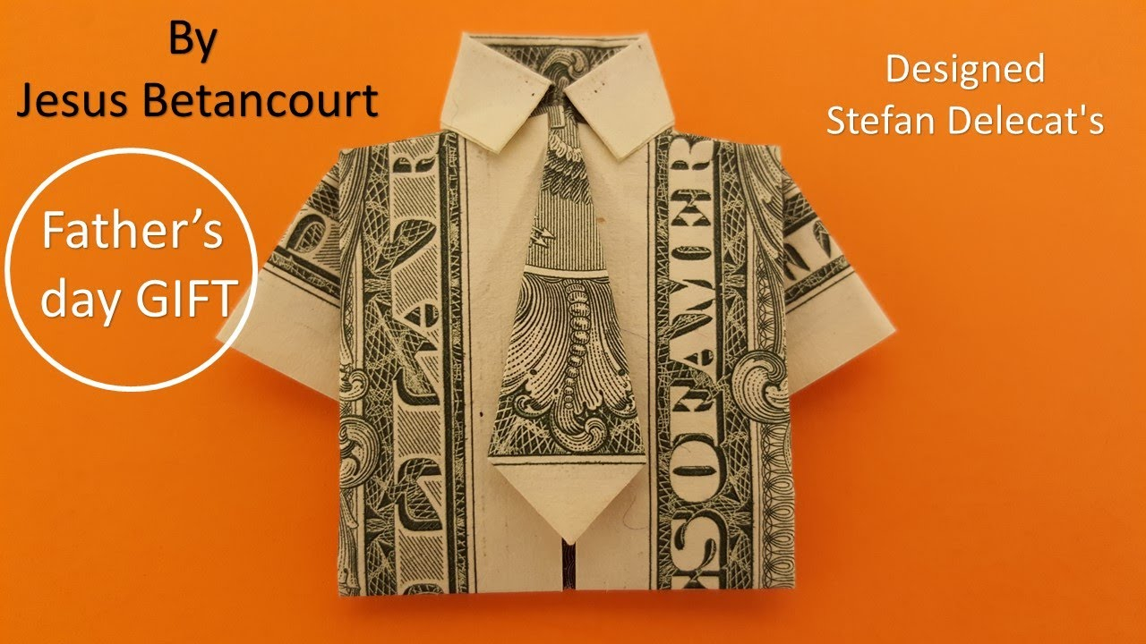 Origami Dollar Bill Shirt With Tie How To Fold A Dollar Bill In To A Shirt And Tie Fathers Day Gift