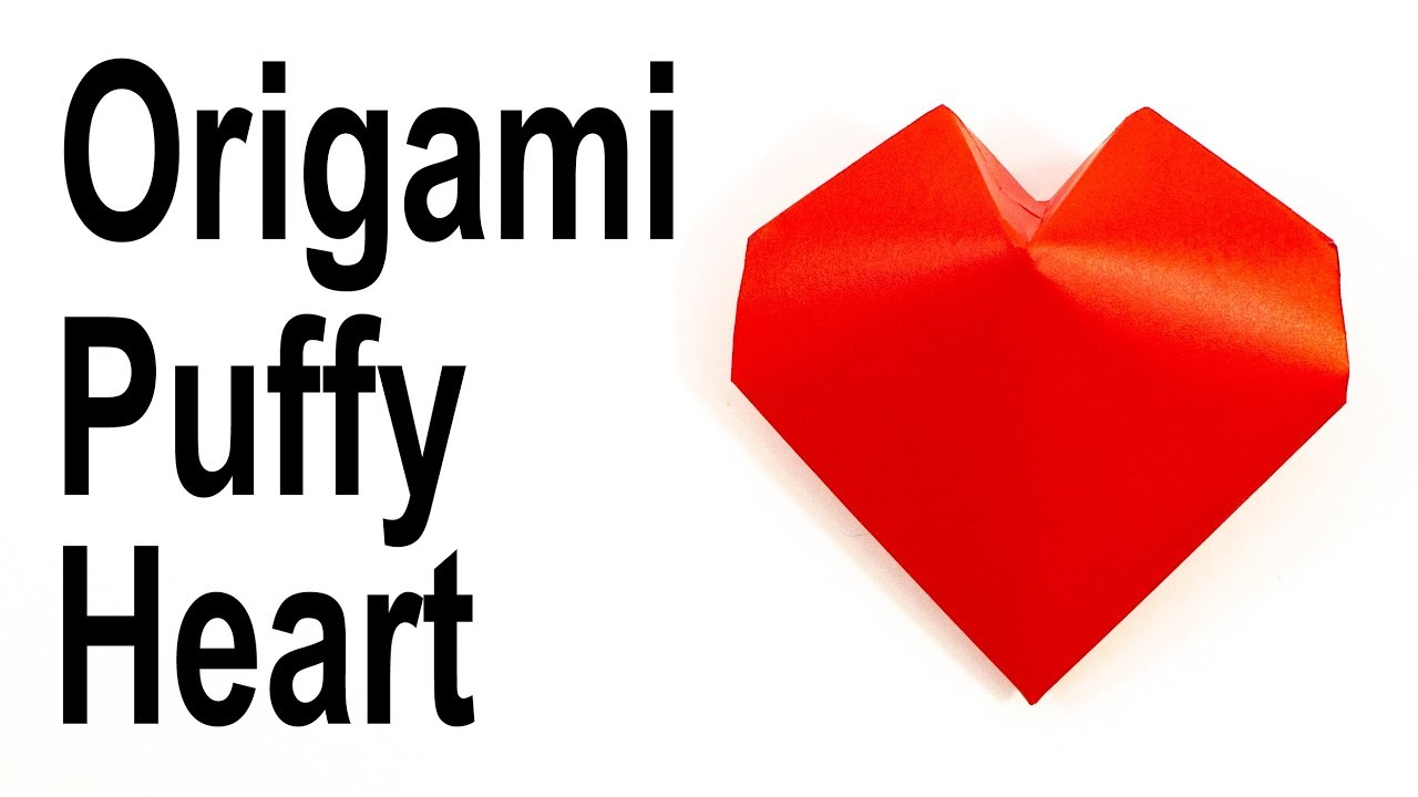 Puffy Heart Origami Origami Puffy Heart Tutorial